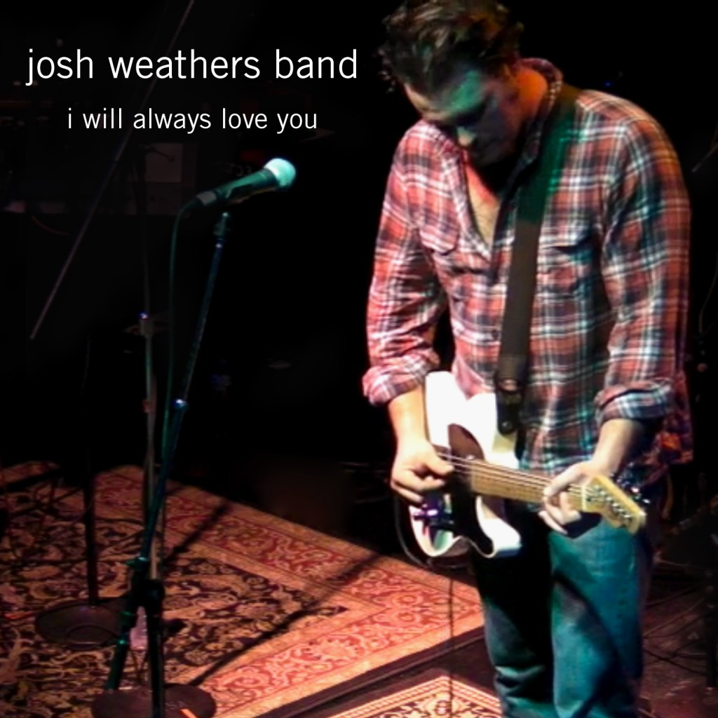 Josh Weathers Bands - I Will Always Love You cover 1500 B