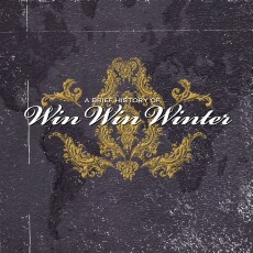 A Brief History Of – Win Win Winter