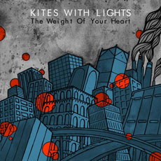 Kites With Lights – The Weight Of Your Heart EP