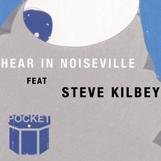 Pocket feat. Steve Kilbey of The Church – Hear In Noiseville EP