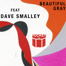 Pocket feat. Dave Smalley of Dag Nasty & Down By Law – Beautiful Gray EP