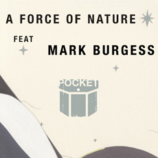 Pocket feat. Mark Burgess of Chameleons UK – A Force Of Nature EP