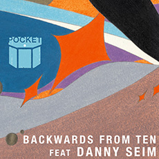 Pocket feat. Danny Seim of Menomena – Backwards From Ten EP
