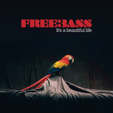 Freebass – It's A Beautiful Life