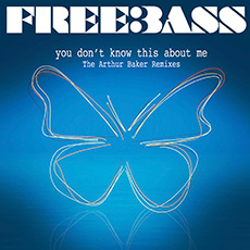 You Don't Know This About Me – The Arthur Baker Remixes – Freebass