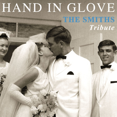 The Smiths Tribute – Hand In Glove