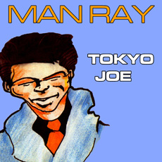 Man Ray (Peter Hook & Phil Murphy) – Tokyo Joe EP