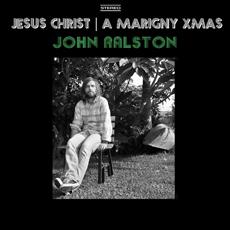 John Ralston – Jesus Christ b/w A Marigny Xmas