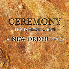 Ceremony – The Digital Album – A New Order Tribute