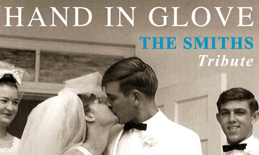 Hand In Glove - The Smiths Tribute